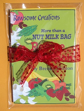 More Than A Nut Milk Bag Recipe Collection & bags from Rawsome Creations